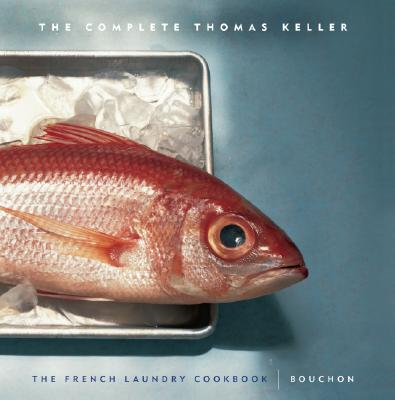 The Complete Thomas Keller: The French Laundry Cookbook & Bouchon (The Thomas Keller Library), Keller, Thomas