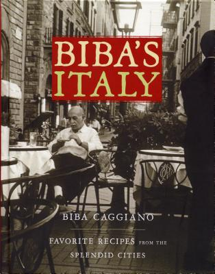 Image for Biba's Italy: Favorite Recipes from the Splendid Cities