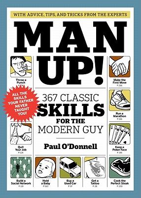 Image for Man Up! 367 Classic Skills for the Modern Guy