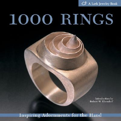 Image for 1000 Rings: Inspiring Adornments for the Hand (500 Series)