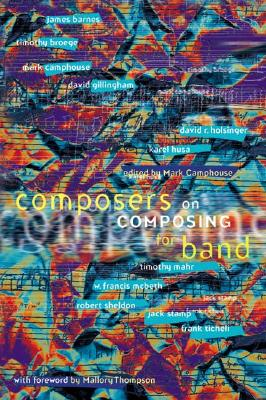 Composers on Composing for Band, Camphouse, Mark