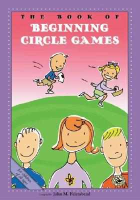 The Book of Beginning Circle Games (First Steps in Music series), Feierabend, John M.
