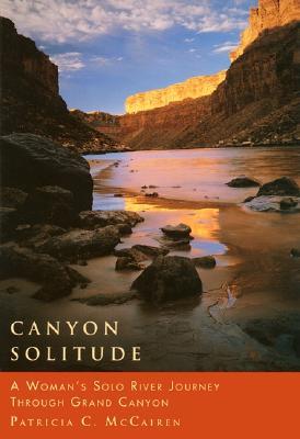 Canyon Solitude: A Woman's Solo River Journey Through the Grand Canyon (Adventura Books), McCairen