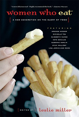 Image for Women Who Eat: A New Generation on the Glory of Food (Live Girls)