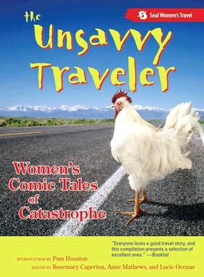 Image for The Unsavvy Traveler: Women?s Comic Tales of Catastrophe