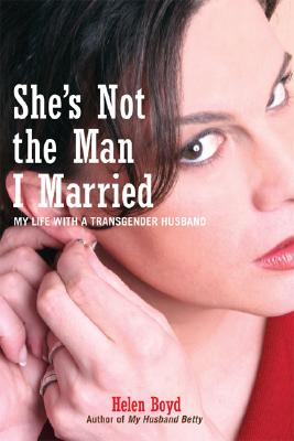 Image for She's Not the Man I Married: My Life with a Transgender Husband