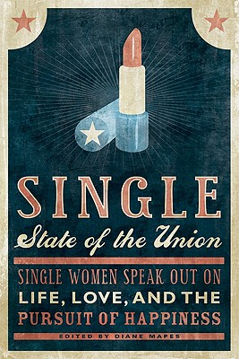 Image for Single State of the Union: Single Women Speak Out on Life, Love, and the Pursuit of Happiness