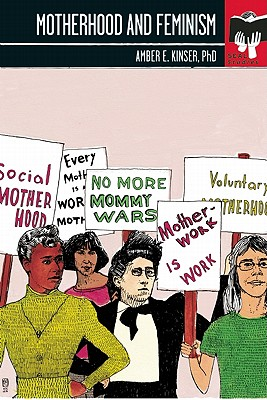 Motherhood and Feminism: Seal Studies, Amber E. Kinser