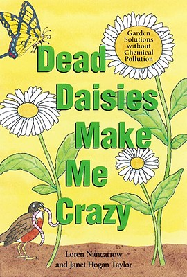 Image for Dead Daisies Make Me Crazy: Garden Solutions Without Chemical Pollution