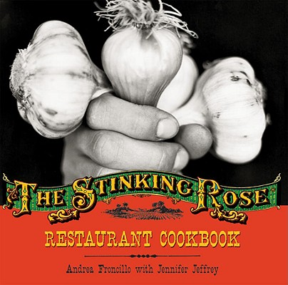 Image for The Stinking Rose Restaurant Cookbook
