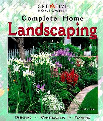 Image for Complete Home Landscaping: Designing, Constructing, Planting