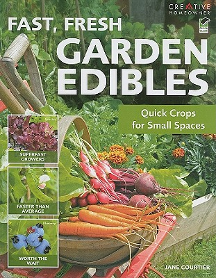 Image for FAST, FRESH GARDEN VEGETABLES QUICK CROPS FOR SMALL SPACES