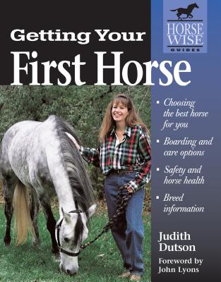 Image for Getting Your First Horse (Horse-Wise Guides Series)
