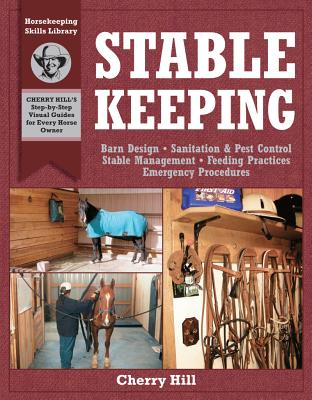 Image for Stablekeeping: A Visual Guide to Safe and Healthy Horsekeeping