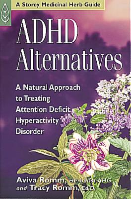 Image for ADHD Alternatives: A Natural Approach to Treating Attention Deficit Hyperactivity Disorder