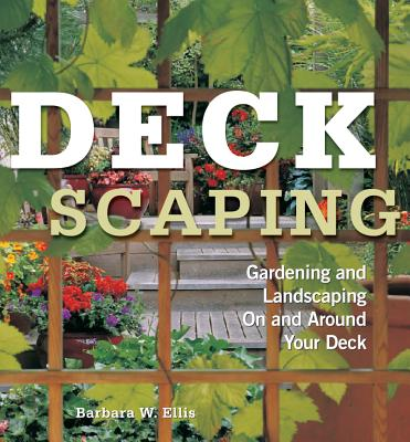 Image for Deckscaping: Gardening and Landscaping On and Around Your Deck