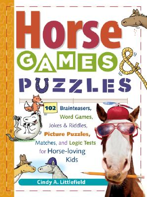 Image for Horse Games & Puzzles for Kids: 102 Brainteasers, Word Games, Jokes & Riddles, Picture Puzzlers, Matches & Logic Tests for Horse-Loving Kids