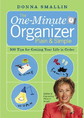 Image for The One-Minute Organizer Plain & Simple: 500 Tips for Getting Your Life in Order