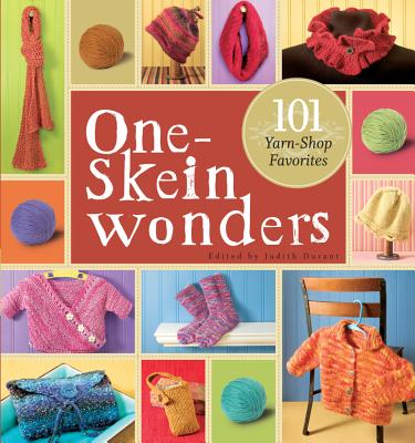 ONE-SKEIN WONDERS: 101 YARN SHOP FAVORITES, DURANT, JUDITH [ED.]