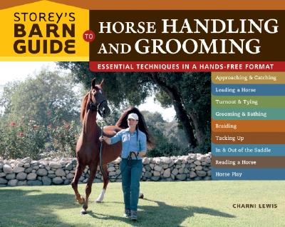 Storey's Barn Guide to Horse Handling and Grooming, Lewis, Charni