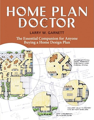 Image for Home Plan Doctor: The Essential Companion for  Anyone Buying a Home Design Plan