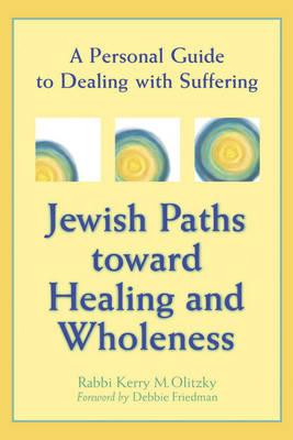 Image for Jewish Paths toward Healing and Wholeness: A Personal Guide to Dealing with Suffering