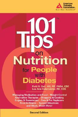 101 Tips on Nutrition for People with Diabetes (101 Tips Series), Geil R.D., Patti B.; Holzmeister R.D., R.D. Lea Ann