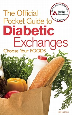 The Official Pocket Guide to Diabetic Exchanges: Choose Your Foods, American Diabetes Association