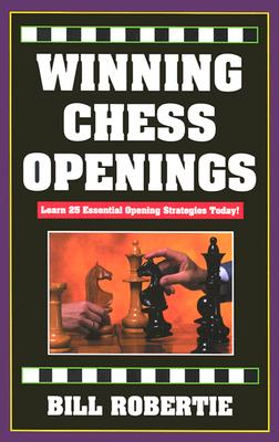 Winning Chess Openings: 2nd Edition, BILL ROBERTIE