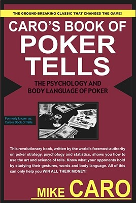 Caro's Book of Poker Tells: The Psychology and Body Language of Poker, Caro, Mike