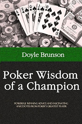 Poker Wisdom of a Champion, Doyle Brunson
