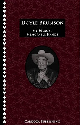 Image for My 50 Most Memorable Hands By Doyle Brunson