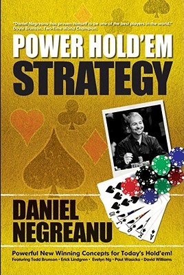 Power Hold'em Strategy, Daniel Negreanu