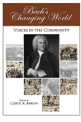 Image for Bach's Changing World:: Voices in the Community (Eastman Studies in Music)