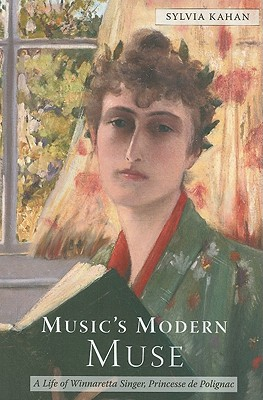 Image for MUSIC'S MODERN MUSE A LIFE OF WINNARETTA SINGER, PRINCESSE DE POLINAC