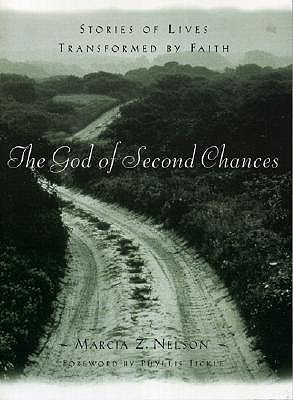 Image for The God of Second Chances: Stories of Lives Transformed By Faith