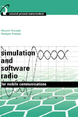 Simulation and Software Radio for Mobile Communications (Artech House Universal Personal Communications), Harada, Hiroshi