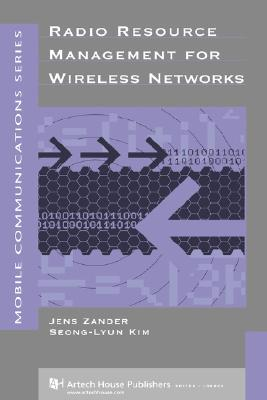 Radio Resource Management for Wireless Networks (with CD-ROM), Jens Zander