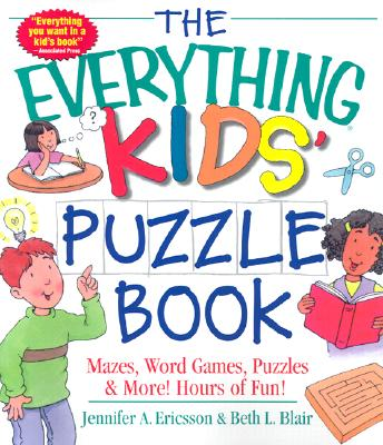 Image for The Everything Kids' Puzzle Book: Mazes, Word Games, Puzzles & More! Hours of Fun! (Everything Kids Series)