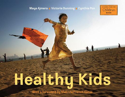 "Healthy Kids (Global Fund for Children Books), ""Ajmera, Maya"""
