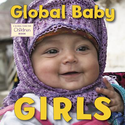 Image for Global Baby Girls (Global Fund for Children)