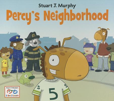 "Percy's Neighborhood (Stuart J. Murphy's I See I Learn Series), ""Murphy, Stuart J."""