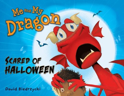 """Me and My Dragon: Scared of Halloween, """"Biedrzycki, David"""""""