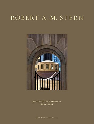 Image for Robert A. M. Stern  Buildings & Projects 2004-2009