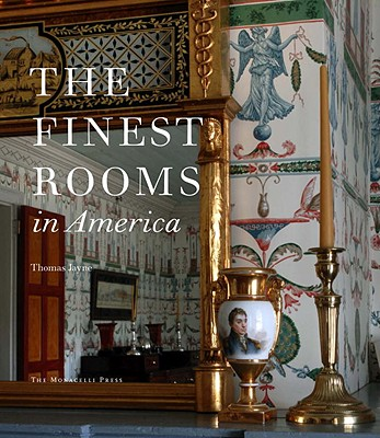 Image for The Finest Rooms in America: Fifty Influential Interiors from the Eighteenth Century to the Present