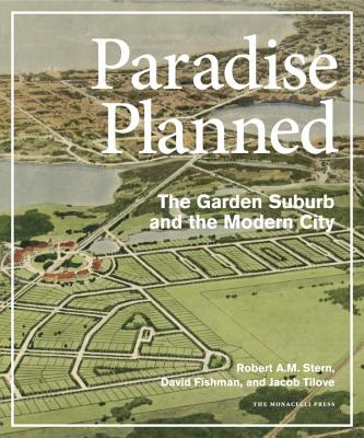 Image for Paradise Planned: The Garden Suburb and the Modern City