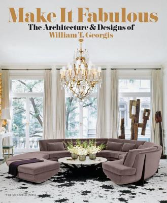 Image for Make It Fabulous: The Architecture and Designs of William T. Georgis