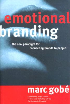 Image for EMOTIONAL BRANDING THE NEW PARADIGM FOR CONNECTING BRANDS TO PEOPLE