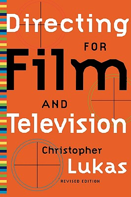 Directing for Film and Television, CHRISTOPHER LUKAS