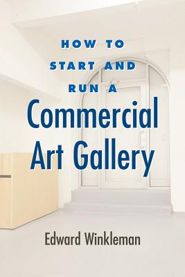 Image for HOW TO START AND RUN A COMMERCIAL ART GALLERY